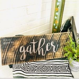 Gather Sign Handpainted on Reclaimed Wood